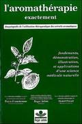 L'Aromathérapie exactement. par Pierre Franchomme, Roger Jollois et Daniel Pénoël